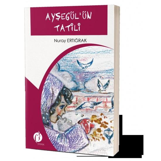 Ayşegül'ün Tatili - Nuray Ertığrak