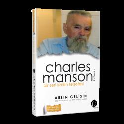 Bir Seri Katilin Felsefesi Charles - Arkın Gelişin