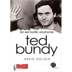 Bir Seri Katilin Anatomisi  Ted Bundy - Arkın Gelişin