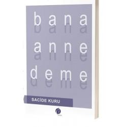 Bana Anne Deme - Sacide Kuru