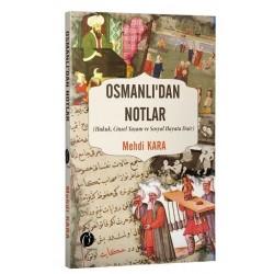 Osmanlı'dan Notlar: Hukuk-Cinsel Yaşam ve Sosyal Hayata Dair - Mehdi Kara