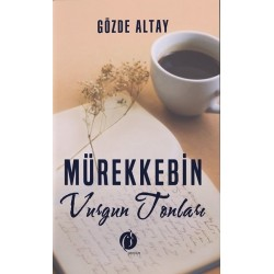 Mürekkebin Vurgun Tonları - Gözde Altay