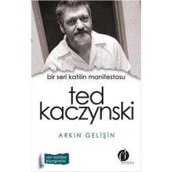 Bir Seri Katilin Manifestosu  Ted Kaczynski - Arkın Gelişin